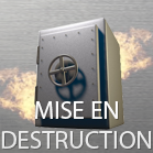 Mise en destruction coffre-fort